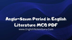 Top 50 MCQs on Anglo-Saxon Period in English Literature