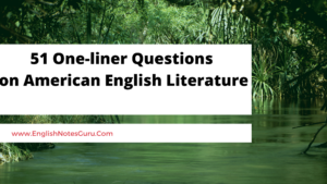 51 One-liner Questions on American English Literature