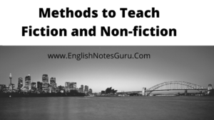 methods of teaching fiction and non-fiction
