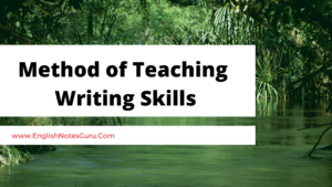 Method of Teaching Writing Skills