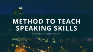 Methods of Teaching Speaking Skills