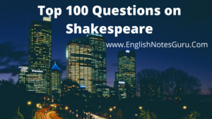 Top 100 Questions on Shakespeare