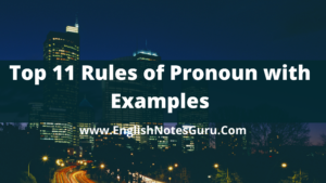 Top 11 Rules of Pronoun with Examples