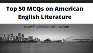 Top 50 MCQs on American English Literature