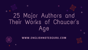 25 Major Authors and Their Works of Chaucer's Age
