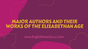 Major Authors and Their Works of the Elizabethan Age