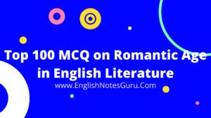 Top 100 MCQ on Romantic Age in English Literature