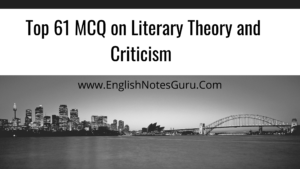 Top 61 MCQ on Literary Theory and Criticism
