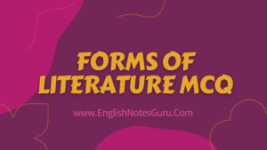Top 100 MCQs on Forms of Literature in English