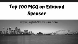 Top 100 MCQ on Edmund Spenser