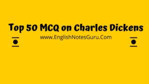 Top 50 MCQ on Charles Dickens