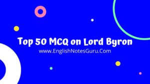 Top 50 MCQ on Lord Byron