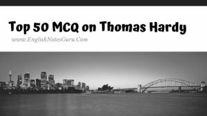 Top 50 MCQ on Thomas Hardy
