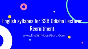 English syllabus for SSB Odisha Lecturer Recruitment