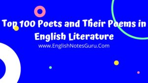 Top 100 Poets and Their Poems in English Literature