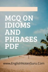 MCQ on Idioms and Phrases PDF