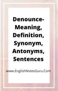 Denounce-Meaning, Definition, Synonym, Antonyms, Sentences