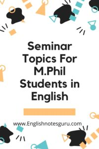 Seminar Topics For M.Phil Students in English