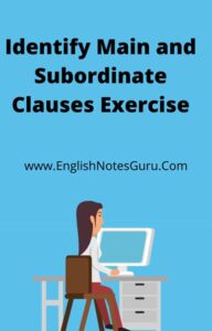 Identify Main and Subordinate Clauses Exercise