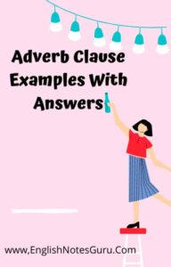 Adverb Clause Examples With Answers